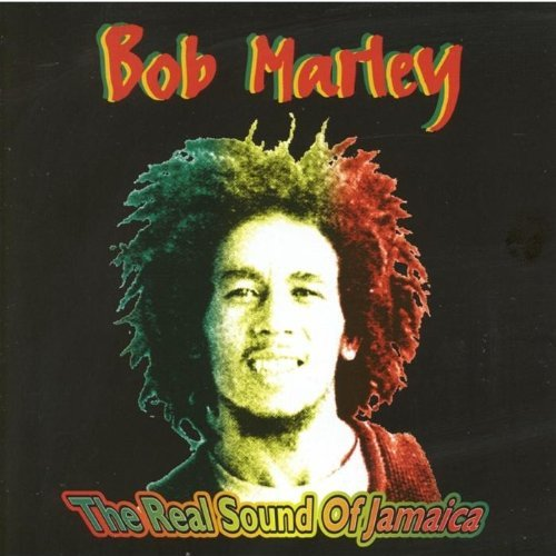 Bob Marley & The Wailers - The Real Sound Of Jamaica By Bob Marley & The Wailers (2012-08-02) - Zortam Music