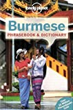Lonely Planet Burmese Phrasebook & Dictionary (Lonely Planet Phrasebook and Dictionary)