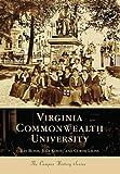 Virginia Commonwealth University   (VA)  (College History Series)