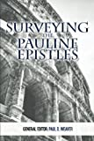 Surveying the Pauline Epistles (Surveying the New Testament Books) (Volume 2)