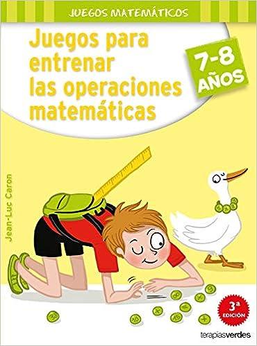 Juegos para entrenar las operaciones matemáticas 7-8 Terapias Juegos Didácticos: Amazon.es: J. L. CARON: Libros