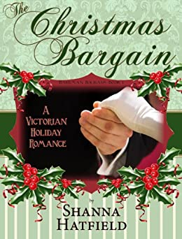 The Christmas Bargain: (A Sweet Victorian Holiday Romance) (Hardman Holidays Book 1) by [Hatfield, Shanna]