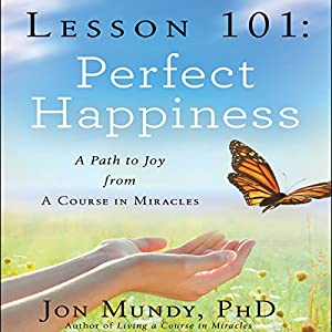 Lesson 101: Perfect Happiness Audiobook
