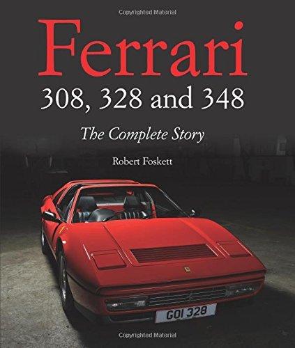 Ferrari 308, 328 & 348: The Complete Story by Robert Foskett (26-Jan-2015) Hardcover: Amazon.com: Books