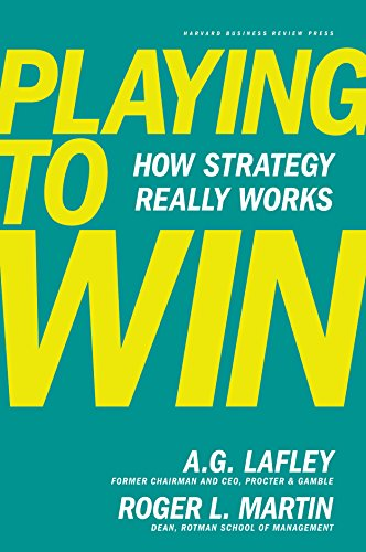 Pdf Business Playing to Win: How Strategy Really Works