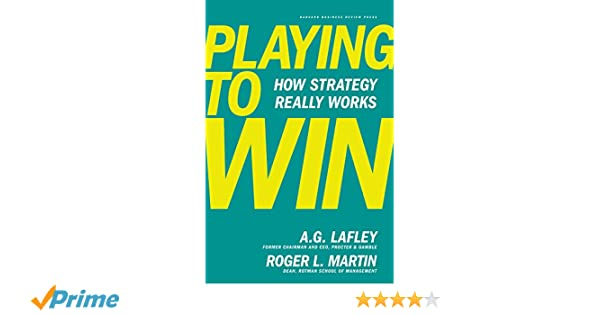 Playing to Win: How Strategy Really Works: Amazon.es: A.G. Lafley, Roger L. Martin: Libros en idiomas extranjeros