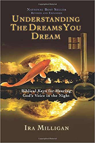 Understanding the Dreams You Dream Revised and Expanded: Ira