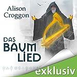Das Baumlied (Die Pellinor-Saga 4) | Alison Croggon