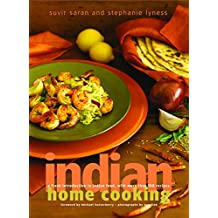 Indian Home Cooking: A Fresh Introduction to Indian Food, with More Than 150 Recipes