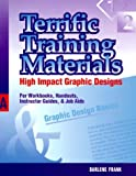 img - for Terrific Training Materials: High Impact Graphic Designs for Workbooks, Handouts, Instructor Guides, and Job Aids by Darlene Frank (1996-06-02) book / textbook / text book