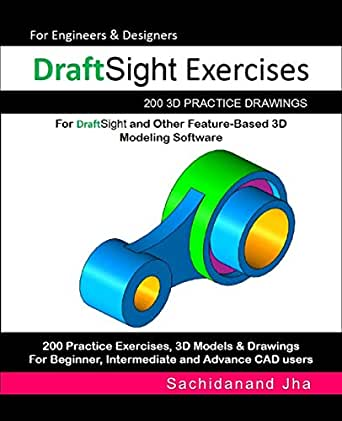 DraftSight Exercises: 200 3D Practice Drawings For DraftSight and