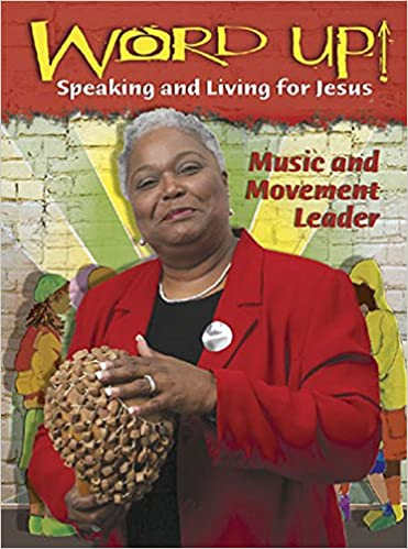 Word Up! Music and Movement Leader VBS 2007: Speaking and Living for