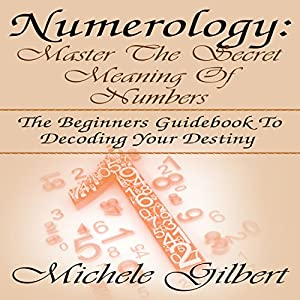 Numerology: Master the Secret Meaning of Numbers Audiobook