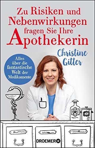 - Zu Risiken und Nebenwirkungen fragen Sie Ihre Apothekerin: Alles über die fantastische Welt der Medikamente (German Edition)