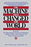 img - for The Machine That Changed the World : Based on the Massachusetts Institute of Technology 5-Million-Dollar 5-Year Study on the Future of the Automobile by James P. Womack (1990-10-10) book / textbook / text book