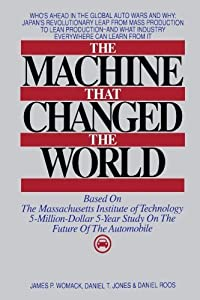 The Machine That Changed the World : Based on the Massachusetts Institute of Technology 5-Million-Dollar 5-Year Study on the Future of the Automobile by James P. Womack (1990-10-10)