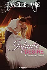 Infinite Desire: A Savannah Novel #4 (The Savannah Series)
