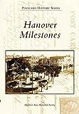 Hanover Milestones, Hanover  Area  Historical  Society, 073853918X