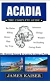 Acadia: The Complete Guide: Mt. Desert Island & Acadia National Park (Acadia the Complete Guide Mount Desert Island & Acadia National Park)