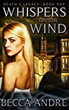 Download Whispers on the Wind: Death's Legacy, Book One in PDF ePUB Free Online