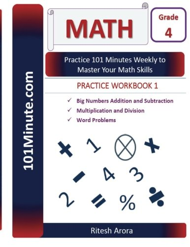 101Minute.com Grade 4 Math PRACTICE WORKBOOK 1:Big Numbers Addition and Subtraction,Multiplication and Division,Word Problems: 101Minute.com Grade 4 ... Grade 4 Math PRACTICE WORKBOOKS) (Volume 1)