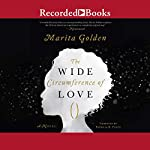 The Wide Circumference of Love | Marita Golden