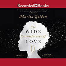 The Wide Circumference of Love Audiobook by Marita Golden Narrated by Patricia R. Floyd