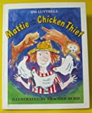 img - for MATTIE And The CHICKEN THIEF. book / textbook / text book