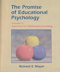 Promise of Educational Psychology, The, Volume II: Teaching for Meaningful Learning