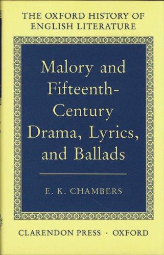 Malory and Fifteenth-Century Drama, Lyrics, and Ballads (Oxford History of English Literature)