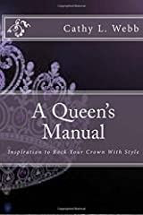 A Queen's Manual: Inspiration to Rock Your Crown With Style Paperback