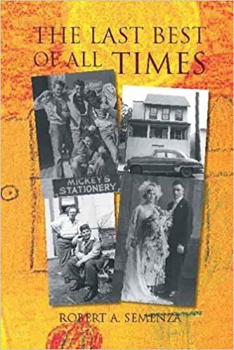 Book The Last Best of All Times by Semenza, Robert A. (2007)