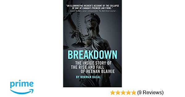 The Inside Story of the Rise and Fall of Heenan Blaikie Breakdown