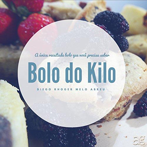 Bolo do Kilo: A única Receita de Bolo que Você Precisa Saber