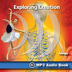 Exploring Creation with Human Anatomy and Physiology Audiobook