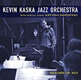 Kevin Kaska Jazz Orchestra - Shades of Rio