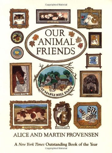 (Our Animal Friends at Maple Hill Farm by Alice Provensen (2001-12-01))