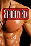 img - for A Huge Collection of only the Hottest Sex Stories - Strictly Sex book / textbook / text book