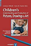 img - for Children's Understanding and Production of Pictures, Drawings and Art: Theoretical and Empirical Approaches by Constance Milbrath (2007-12-30) book / textbook / text book