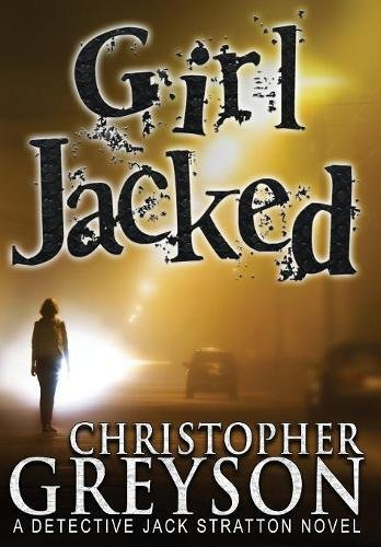 Girl Jacked (Jack Stratton Detective)