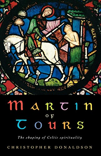 Martin of Tours: The shaping of Celtic Christianity