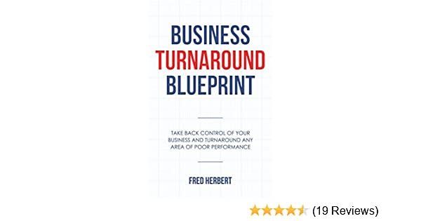 Amazon business turnaround blueprint take back control of amazon business turnaround blueprint take back control of your business and turnaround any area of poor performance a business book for the malvernweather Choice Image