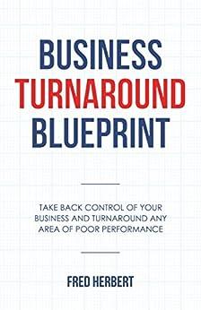 Amazon business turnaround blueprint take back control of your business turnaround blueprint take back control of your business and turnaround any area of poor malvernweather Choice Image