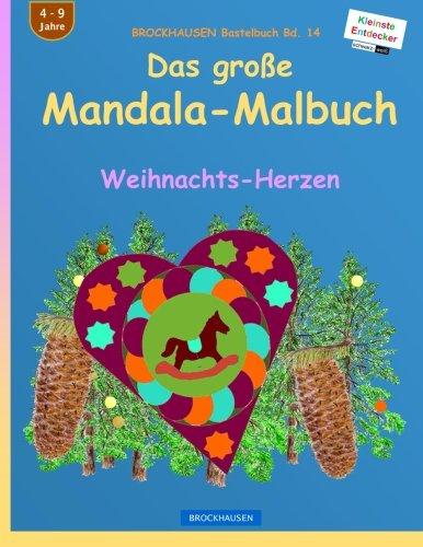 BROCKHAUSEN Bastelbuch Bd. 14: Das große Mandala-Malbuch (sw): Weihnachts-Herzen (Volume 14) (German Edition) PDF