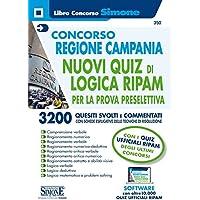 Concorso Regione Campania. Nuovi quiz RIPAM per la prova preselettiva. 3200 quesiti svolti e commentati con schede esplicative delle tecniche di risoluzione. Con software di simulazione