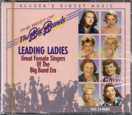 Band Singers Big - The Best of Big Bands: Leading Ladies Great Female Singers of the Big Band Era