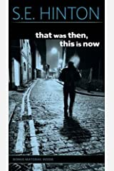 That Was Then, This Is Now by S. E. Hinton(1998-04-01) Unknown Binding