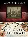 The Crimson Portrait, Jody Shields, 0786294809