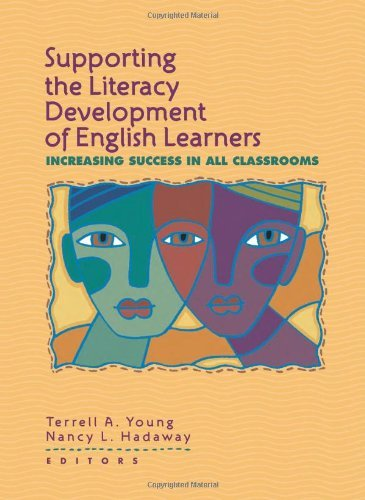 By Terrell A. Young - Supporting the Literacy Development of English Learners: Increasing Success in All Classrooms: 1st (first) Edition