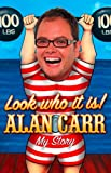 Front cover for the book Look Who it Is!: My Story by Alan Carr
